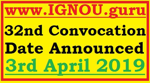 IGNOU Convocation 32nd 2019 Registration & Date + Story of 31st